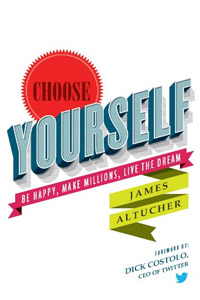 Book Notes and a Book Review for Choose Yourself by James Altutcher